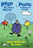 Peep and the Big Wide World: Stick With Me / Pouic Explore le Monde: Ca Colle