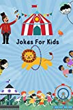 Jokes For Kids: Over 1000 Funny Jokes, Riddles , Animals , Tongue Twisters And Knock-Knock Jokes For Kids