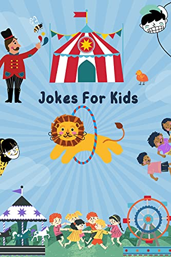 Jokes For Kids: Over 1000 Funny Jokes, Riddles , Animals , Tongue Twisters And Knock-Knock Jokes For Kids (English Edition)