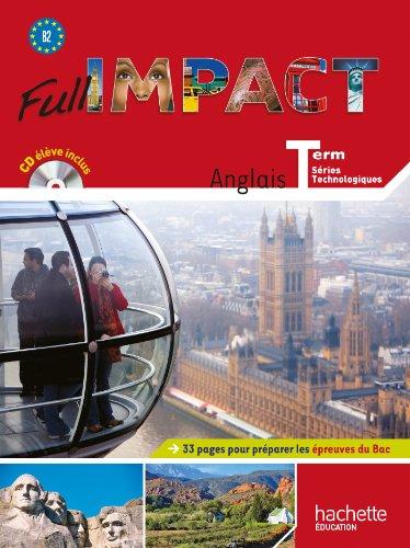 Full impact Term. séries technologiques - Livre élève Grand format + CD audio - Ed. 2012