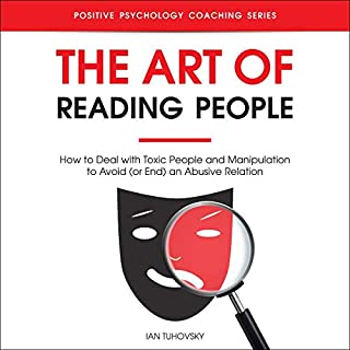 The Art of Reading People: How to Deal with Toxic People and Manipulation to Avoid (or End) an Abusive Relation audiobook cover art