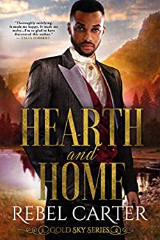 Hearth and Home: Interracial Mail Order Groom Romance (Gold Sky Series Book 2) by [Rebel Carter]