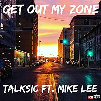 Get Out My Zone (feat. Mike Lee)