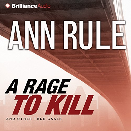 A Rage to Kill and Other True Cases audiobook cover art
