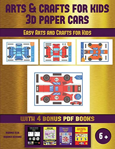 Easy Arts and Crafts for Kids (Arts and Crafts for kids - 3D Paper Cars): A great DIY paper craft gift for kids that offers hours of fun