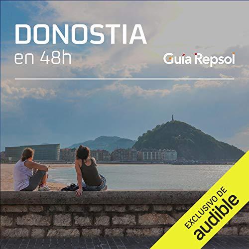 Donostia en 48 horas (Narración en Castellano) [Donostia in 48 Hours] Audiobook By Guía Repsol cover art