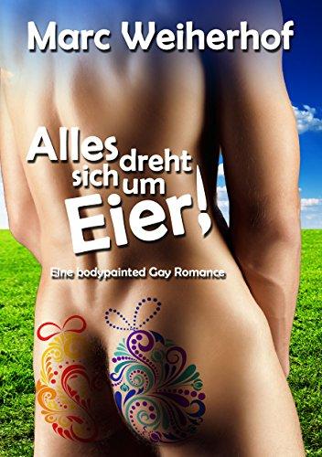 Alles dreht sich um Eier: Eine bodypainted Gay Romance
