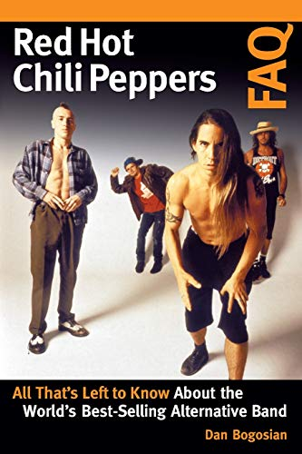 Red Hot Chili Peppers FAQ: All That's Left to Know About the World's Best-Selling Alternative Band