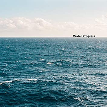 Water Progress