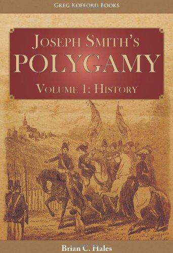 Joseph Smith's Polygamy, Volume 1 History