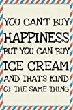 You can't buy Happiness but you can buy Ice Cream - and that's kind of the same thing: practical notebook with a statement - for mood tracking or the good things in life