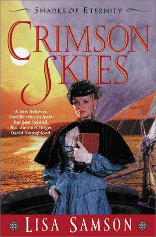 Crimson Skies (Shades of Eternity Series, 3)
