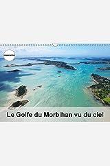 Le golfe du Morbihan vu du ciel: Photographies aériennes du Golfe du Morbihan. Calendrier mural A3 horizontal Broché