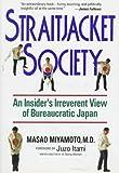 Straitjacket Society: An Insider's Irreverent View of Bureaucratic Japan (お役所の掟―英文版)