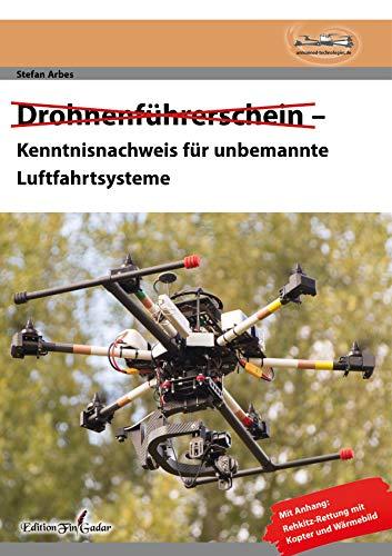 Drohnenführerschein - Kenntnisnachweis für unbemannte Luftfahrtsysteme