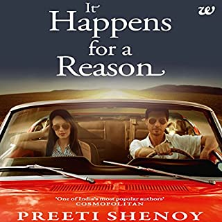 It Happens for a Reason                   Written by:                                                                                                                                 Preeti Shenoy                               Narrated by:                                                                                                                                 Meetu Chilana                      Length: 7 hrs and 42 mins     7 ratings     Overall 4.7