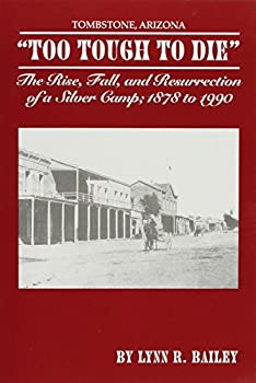 """Paperback """" Too Tough to Die"""" The Rise, Fall, and Resurrection of a Silver Camp; 1878 to 1990 Book"""