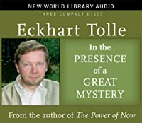 In the Presence of a Great Mystery (New World Lobrary Audio)
