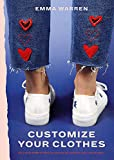 Customize Your Clothes: 20 hand embroidery projects to update your wardrobe - Emma Warren