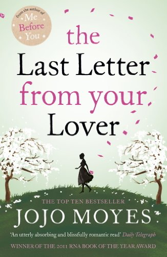 The Last Letter from Your Lover: 'An exquisite tale of love lost, love found and the power of letter-writing' Sunday Express (English Edition)