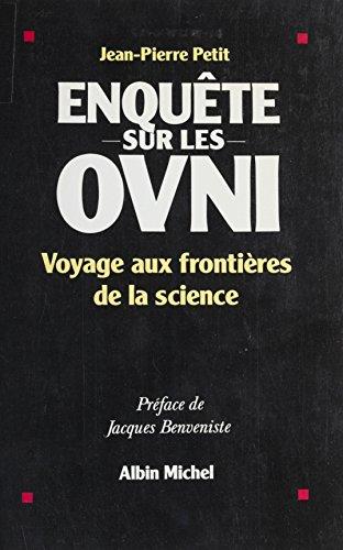 Enquete Sur Les Ovni Voyage Aux Frontieres De La Science A M Voie Aband Ebook Petit Jean Pierre Amazon Fr