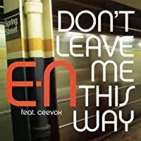 Don't Leave Me This Way