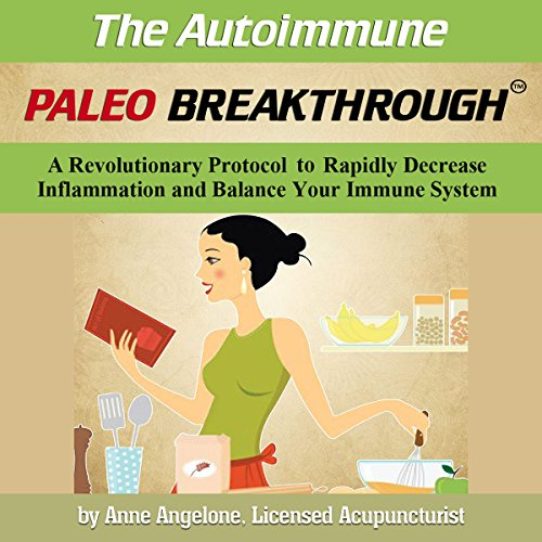 The Autoimmune Paleo Breakthrough Audiobook By Anne Angelone cover art