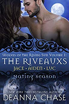 The Riveauxs: Wolves of the Rising Sun Volume 1 (Mating Season) by [Deanna Chase]