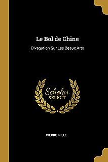 Le Bol de Chine: Divagation Sur Les Beaux Arts (French Edition)