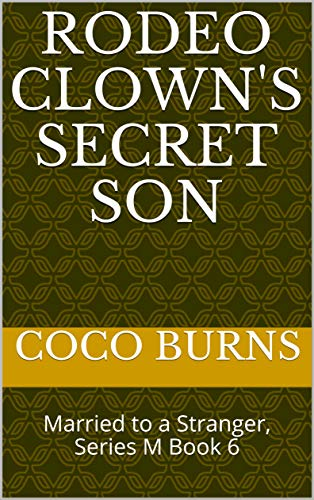 Rodeo Clown's Secret Son: Married to a Stranger, Series M Book 6 (English Edition)