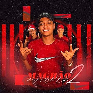Magrão do Wagner 2 (feat. MC GW, DJ Patrick Muniz, MC Denny & MC VN 085)