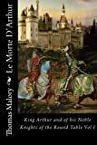 Le Morte D'Arthur - King Arthur and of his Noble Knights of the Round Table Vol I - CreateSpace Independent Publishing Platform - 03/04/1889