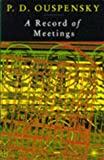 A Record of Meetings: A Record of Some of Meetings Held by P.D. Ouspensky between 1930 and 1947