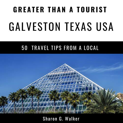 Greater Than a Tourist: Galveston, Texas, USA  audiobook cover art
