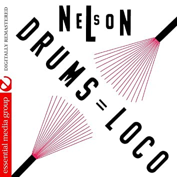 Nelson: Drums Loco (Digitally Remastered)