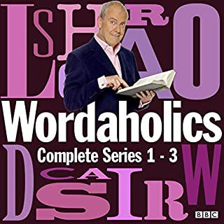 Wordaholics: The Complete Series 1-3     The Word-Obsessed BBC Comedy Panel Show              By:                                                                                                                                 Jon Hunter,                                                                                        James Kettle                               Narrated by:                                                                                                                                 Alex Horne,                                                                                        Dave Gorman,                                                                                        Gyles Brandreth,                   and others                 Length: 8 hrs and 21 mins     13 ratings     Overall 4.8