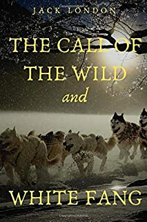 The Call of the Wild and White Fang: two Jack London novels taking place during the Klondike gold rush
