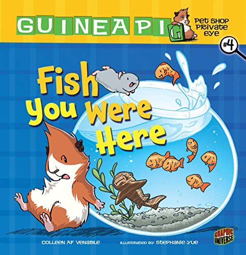 Fish You Were Here: Book 4 (Guinea Pig, Pet Shop Private Eye) -  Venable, Colleen AF, Illustrated, Paperback