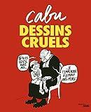 Dessins cruels (BIBLIOTH DESSIN)