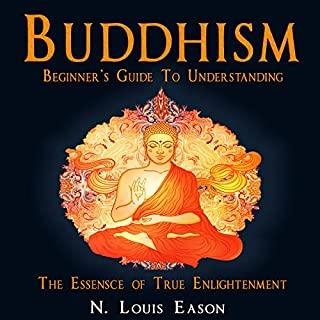 Buddhism: Beginner's Guide to Understanding the Essence of True Enlightenment audiobook cover art