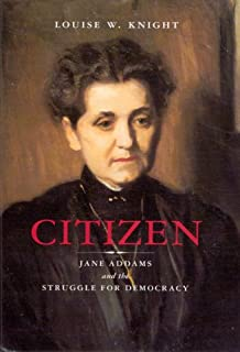 Citizen: Jane Addams and the Struggle for Democracy