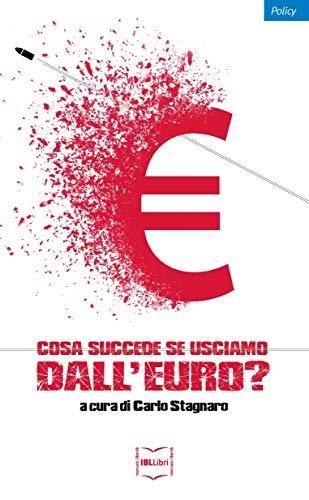 Cosa succede se usciamo dall'euro?