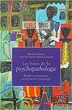 Les bases de la psychopathologie - Eléments historiques, notionnels et théoriques
