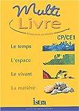 Multilivre Découverte du monde CP/CE1 - Livre de l'élève - Edition...