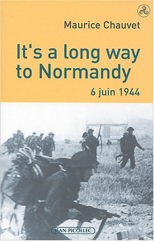 It's a long way to Normandy, 6 juin 1944 : Le débarquement vu par un des 177 du commando Kieffer