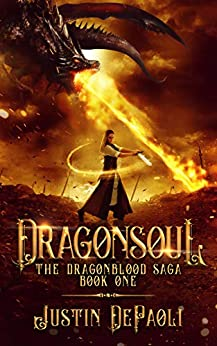 Dragonsoul (The Dragonblood Saga Book 1) by [Justin DePaoli]