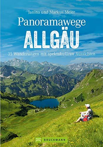 Wanderführer Allgäu: Die 35 schönsten Touren mit Aussicht. Leichte Wanderungen auf Panoramawegen in den Allgäuer Alpen. Wandern mit Aus-, Weit- und ... spektakulären Aussichten (Erlebnis Wandern)