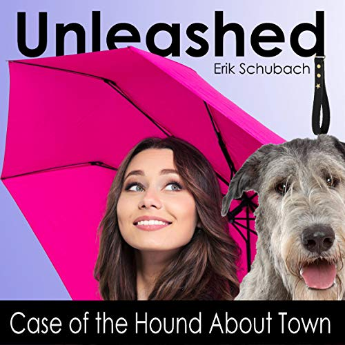 Unleashed: Case of the Hound About Town cover art