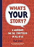 What's Your Story?: A Workbook for the Storyteller in All of Us