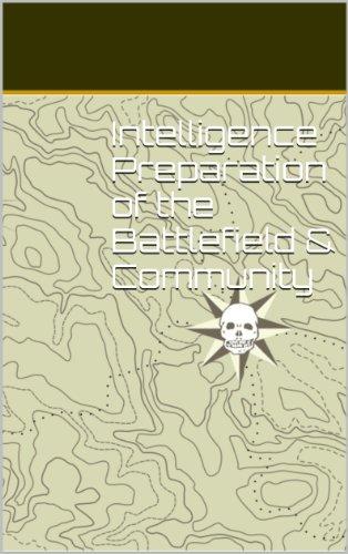 Intelligence Preparation of the Battlefield & Community by [Sam Culper]